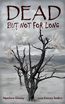Dead, but Not for Long by [Kinney, Matthew, Anders, Lesa]