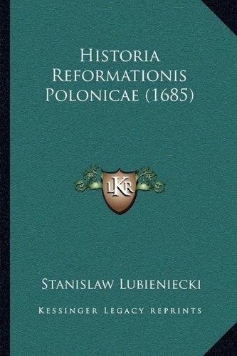 Download Historia Reformationis Polonicae (1685) (Latin Edition) pdf epub