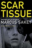 Image of Scar Tissue: Seven Stories of Love and Wounds