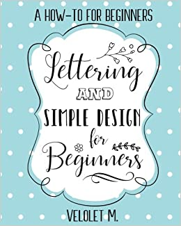 lettering simple design for beginners a how to for beginners