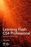 Learning Flash CS4 Professional, Shupe, Rich and Shupe, R., 0596159765
