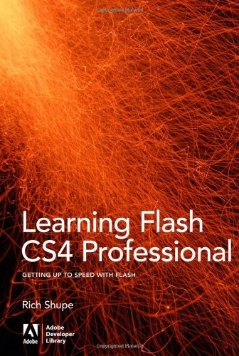 Learning Flash CS4 Professional: Getting Up to Speed with Flash (Adobe Developer Library)