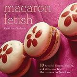 Macaron Fetish, Kim H. Lim-Chodkowski, 1626362114