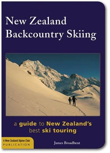 New Zealand Backcountry Skiing: A Guide to New Zealand's Best Ski Touring (Best Backcountry Touring Skis)