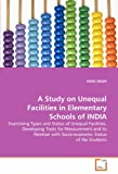 A Study on Unequal Facilities in Elementary Schools of India, Singh Vivek, 363932496X