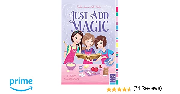 Just Add Magic (mix): Cindy Callaghan: 0884511956274: Amazon.com ...