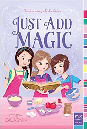 Amazon Fr Just Add Magic Cindy Callaghan Livres