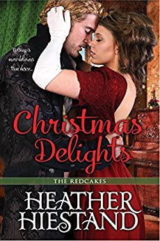 Christmas Delights (Redcakes Book 5) by [Hiestand, Heather]