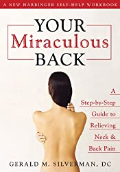 Your Miraculous Back: A Step-by-Step Guide to Relieving Neck and Back Pain