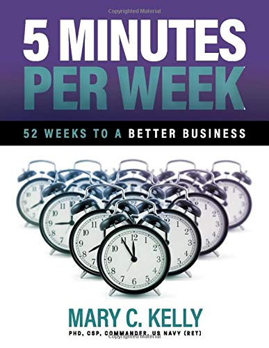 5 Minutes Per Week 52 Weeks to a Better Business: With Less Stress, Happier Teams, and More Productivity