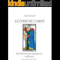 Le Code du Tarot: Révélation d'une Intelligence millénaire (French Edition)