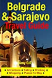 Belgrade & Sarajevo Travel Guide: Attractions, Eating, Drinking, Shopping & Places To Stay