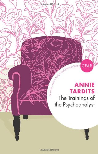 The Trainings of the Psychoanalyst (Centre for Freudian Analysis and Research Library)