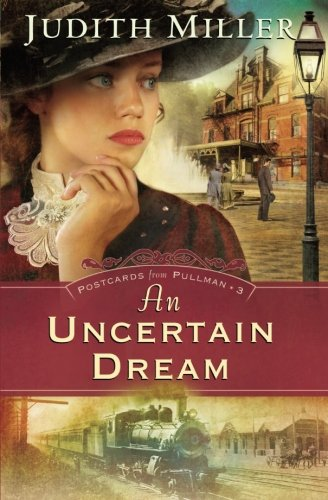 An Uncertain Dream (Postcards from Pullman Series #3) Series Pullman