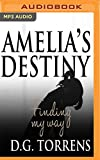 img - for Amelia's Destiny: Finding My Way (Amelia Series) book / textbook / text book