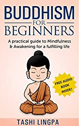 Buddhism: for Beginners: A Practical Guide to Mindfulness & Awakening for a Fulfilling Life (English Edition)