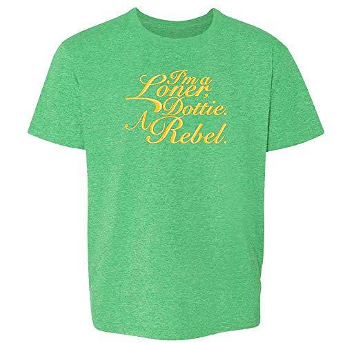 I'm A Loner Dottie. A Rebel. Heather Irish Green S Youth Kids T-Shirt