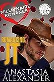Romancing JT (Millionaire Romance Book 1)