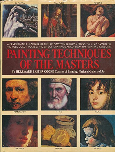 (Painting Techniques of the Masters: Painting Lessons from the Great Masters, Revised and Enlarged Edition)