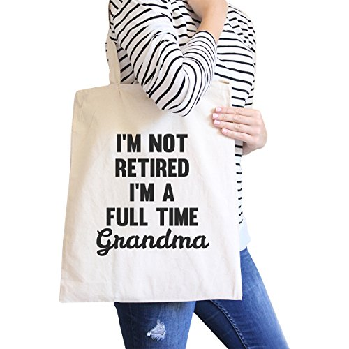 365 Printing Not Retired Full Time Canvas Tote Bag Grandma Gifts For Mothers Day