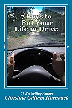 7 Keys to Put Your Life in Drive by [Hornback, Christine Gilliam]
