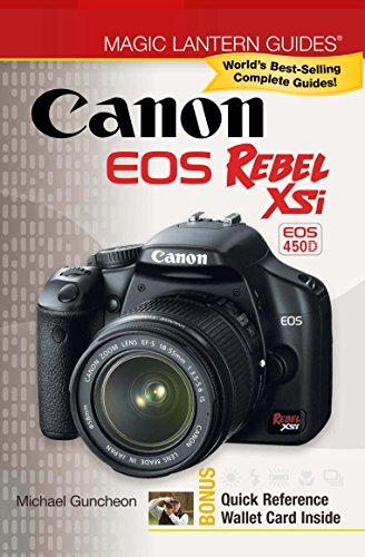 Magic Lantern Guides®: Canon EOS Rebel XSi EOS 450D (Canon Magic Lantern)