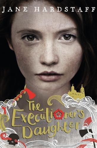 Buy THE EXECUTIONER'S DAUGHTER by Jane Hardstaff