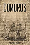 Comoros Travel Diary: Travel and vacation diary for Comoros. A logbook with important pre-made pages and many free sites for your travel memories. For a present, notebook or as a parting gift
