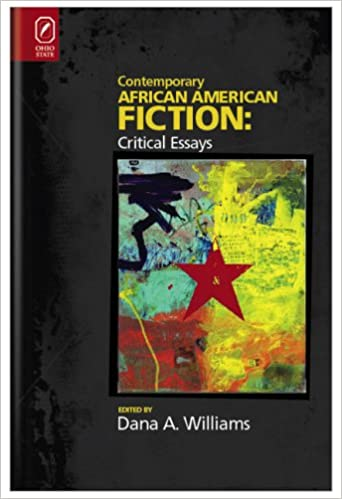 com contemporary african american fiction new critical  com contemporary african american fiction new critical essays 9780814205761 dana a williams books