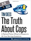 The Truth about Cops, Tim Dees, 1480120715