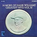 14 More of Hank Williams' Greatest Hits Vpl, III, Hank Williams, [Lp, Vinyl Record, MGM, 4140]