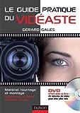 Le guide pratique du vidéaste (livre + DVD): Matériel, tournage, montage : apprenez à filmer comme un pro