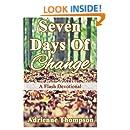 Seven Days of Change: A Flash Devotional