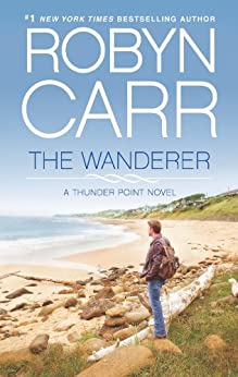 The Wanderer: Book 1 of Thunder Point series by [Carr, Robyn]