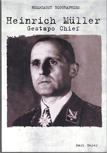 Heinrich Muller: Gestapo Chief (Holocaust Biography), Beyer, Mark