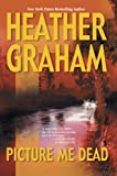 Picture Me Dead by Heather Graham front cover
