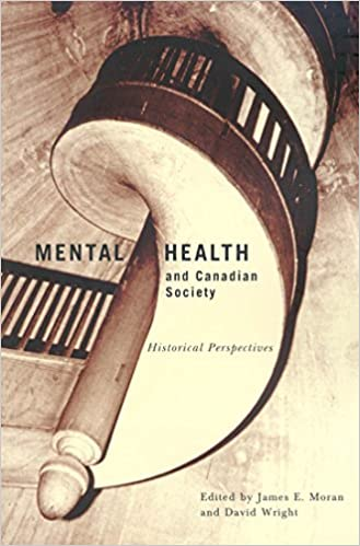 Mental Health And Canadian Society Historical Perspectives Mcgill