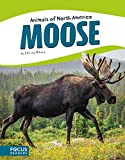 img - for Moose (Animals of North America) (Focus Readers: Animals of North America: Beacon Level) book / textbook / text book