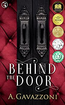 Behind the Door: A Sizzling, Psychological Suspense (Hidden Motives Book 1) by [Gavazzoni, A., Gavazzoni, A.]