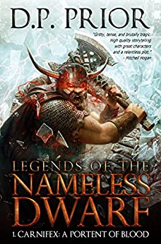 Carnifex: A Portent of Blood (Legends of the Nameless Dwarf Book 1) by [Prior, D.P.]