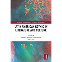 Latin American Gothic in Literature and Culture (Routledge