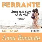 Storia di chi fugge e di chi resta (L'amica geniale 3) | Livre audio Auteur(s) : Elena Ferrante Narrateur(s) : Anna Bonaiuto