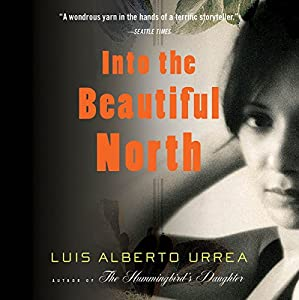 Into the Beautiful North Audiobook
