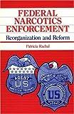Federal Narcotics Enforcement, Patricia Rachal, 0865690898