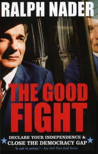 The Good Fight: Declare Your Independence and Close the Democracy Gap