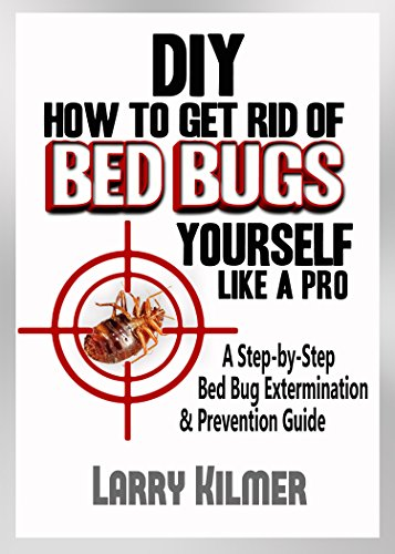 How To Get Rid Of Bed Bugs Yourself Like A Pro A Step By Step Bed