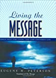 Living the Message, Eugene H. Peterson, 0060584211