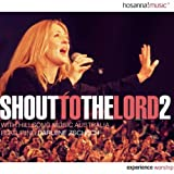 Shout to the Lord 2