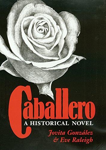 Caballero: A Historical Novel by Texas A&M University Press