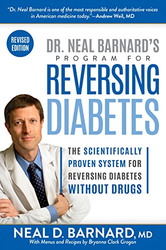 Dr. Neal Barnard's Program for Reversing Diabetes: The Scientifically Proven System for Reversing Diabetes without Drugs (Best Way To Reduce Cholesterol)